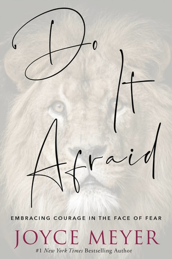 Do It Afraid - Embracing Courage in the Face of Fear ebook by Joyce Meyer