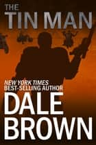 Tin Man ebook by Dale Brown