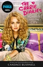 Summer and the City (The Carrie Diaries, Book 2) ebook by Candace Bushnell