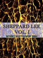 Sheppard Lee Volume I ebook by Sheppard Lee