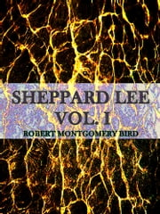 Sheppard Lee Volume I - (of 2) ebook by Sheppard Lee
