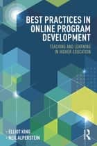 Best Practices in Online Program Development ebook by Elliot King,Neil Alperstein