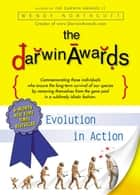 The Darwin Awards - Evolution in Action ebook by Wendy Northcutt
