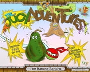 The Juicy Adventures - The Banana Bandits ebook by Arthur Perez,Veronica Sanchez