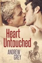 Heart Untouched ebook by Andrew Grey