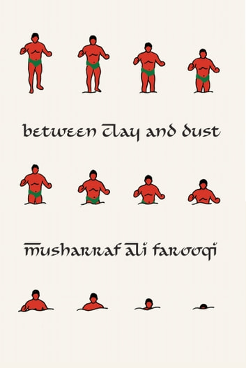 Between Clay and Dust ebook by Musharraf Ali Farooqi