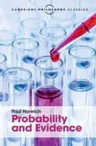 Probability and Evidence ebook by Paul Horwich