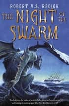 The Night of the Swarm ebook by Robert V.S. Redick
