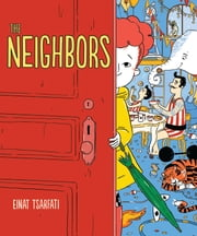 The Neighbors ebook by Einat Tsarfati, Annette Appel