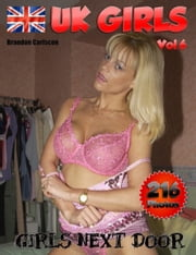 UK Girls Vol.6 - Sexy & natural Amateur Wives & Girls ebook by Brandon Carlscon