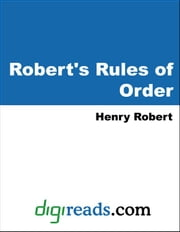 Robert's Rules of Order ebook by Robert, Henry