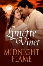 Midnight Flame ebook by Lynette Vinet