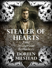 Stealer of Hearts: Four Historical Romances ebook by Doreen Milstead