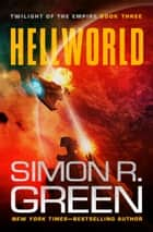 Hellworld ebook by Simon R. Green