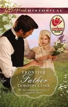Frontier Father - A Single Dad Romance ebook by Dorothy Clark