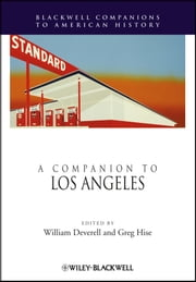 A Companion to Los Angeles ebook by William Deverell,Greg Hise