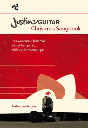 Justin Guitar: Christmas Songbook eBook by Justin Sandercoe ...