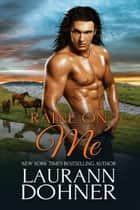 Raine on Me ebook by Laurann Dohner