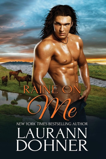 Raine on Me - Riding the Raines, #2 ebook by Laurann Dohner