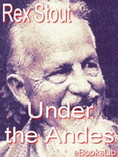 Under the Andes ebook by Stout, Rex