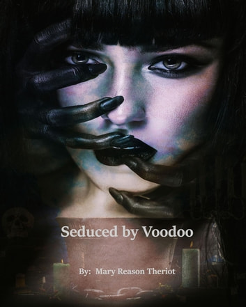 Seduced by Voodoo - Where Darkness Reigns, #3 ebook by Mary Reason Theriot