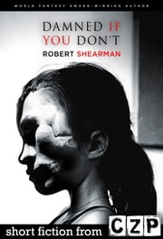 Damned if You Don't ebook by Robert Shearman