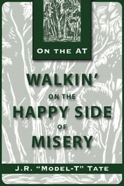Walkin' on the Happy Side of Misery ebook by J. R. Tate
