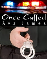 Once Cuffed ebook by Ava James