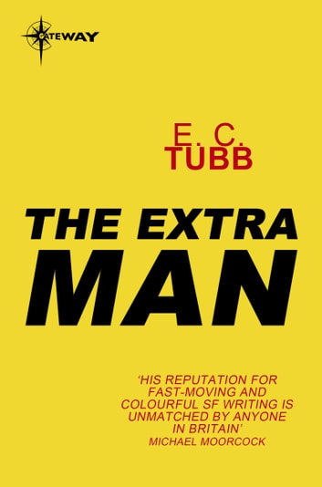 The Extra Man ebook by E.C. Tubb