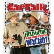 Car Talk Field Guide to the North American Wacko audiobook by Ray Magliozzi, Tom Magliozzi