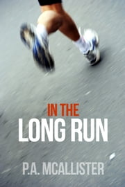 In The Long Run ebook by P.A. McAllister