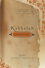 Kabbalah - A Love Story ebook by Lawrence Kushner