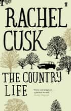 The Country Life ebook by Rachel Cusk