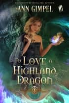 To Love a Highland Dragon ebook by