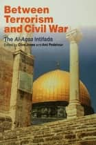 Between Terrorism and Civil War ebook by Clive Jones,Ami Pedahzur
