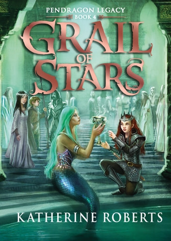 Grail Of Stars ebook by Katherine Roberts