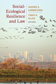 Social-Ecological Resilience and Law ebook by Ahjond S. Garmestani,Craig R. Allen