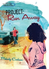 Project: Run Away ebook by Melody Carlson
