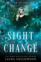 Sight Of Change ebook by Laura Greenwood