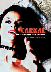 Carnal - To the point of scandal ebook by Kevin Jackson,Nicholas Lezard