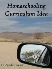 Homeschooling Curriculum: Introduction - start of stuff on this one sort of ebook by Danielle Hughes