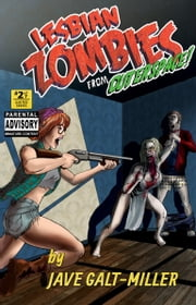 Lesbian Zombies from Outer Space: Issue 2 ebook by Jave Galt-Miller