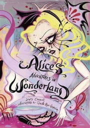 Alice's Adventures in Wonderland ebook by Lewis Carroll,Camille Rose Garcia