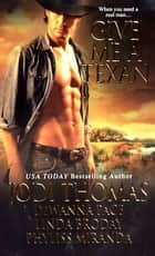Give Me A Texan ebook by Jodi Thomas, DeWanna Pace, Linda Broday,...