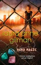 Hard Magic (Paranormal Scene Investigations, Book 1) ebook by Laura Anne Gilman
