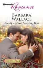 Beauty and the Brooding Boss ebook by Barbara Wallace