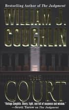 The Court ebook by William J. Coughlin