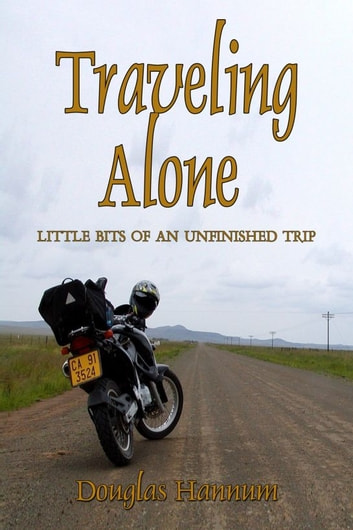 Traveling Alone: little bits of an unfinished trip ebook by Douglas Hannum