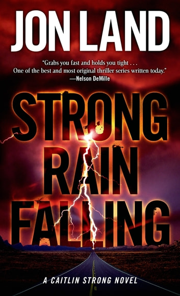Strong Rain Falling - A Caitlin Strong Novel ebook by Jon Land