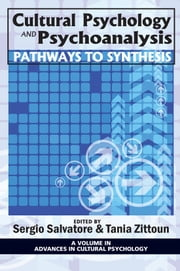 Cultural Psychology and Psychoanalysis - Pathways to Synthesis ebook by Tania Zittoun,Sergio Salvatore